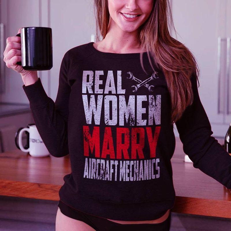 Real Women Marry Aircraft Mechanics T-Shirt Black B7