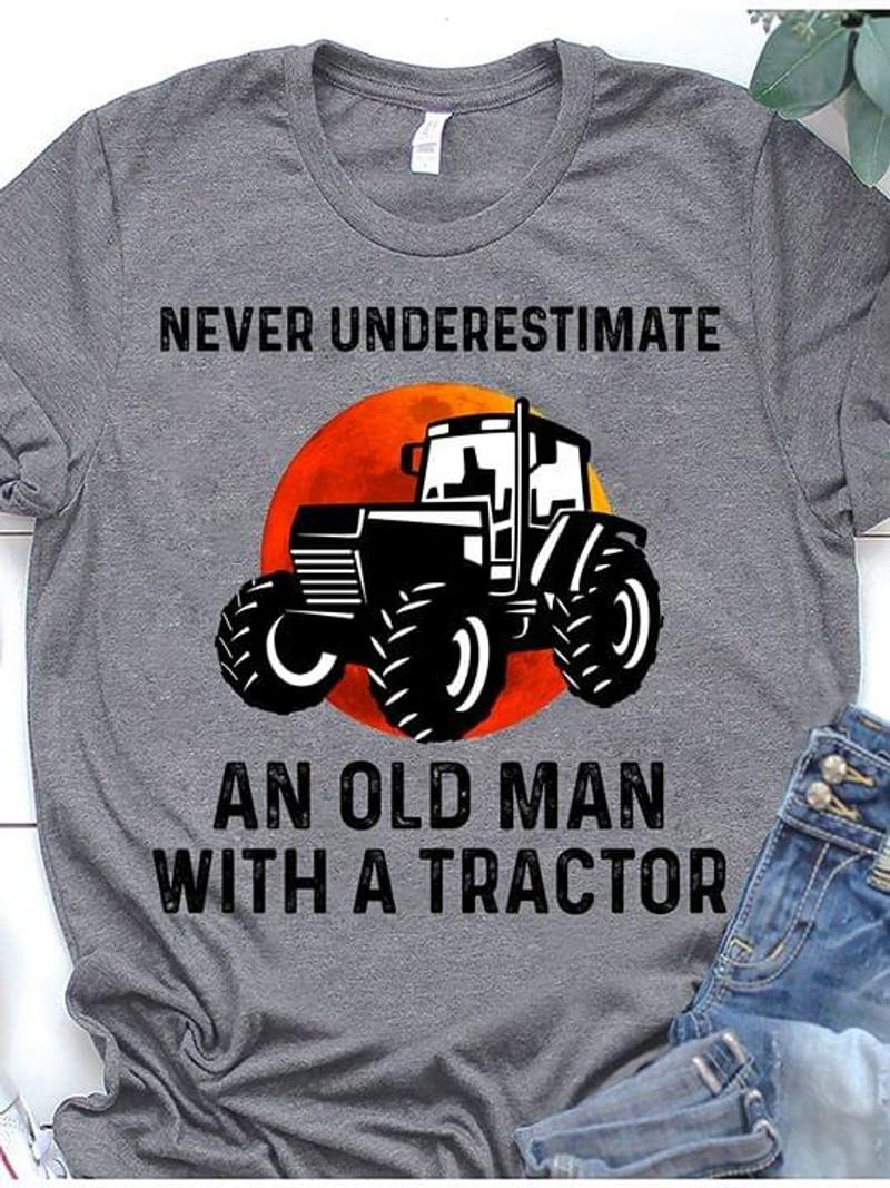 Red Sun Tractor Never Underestimate An Old Man With A Tractor Gray T Shirt Men/ Woman S-6XL Cotton