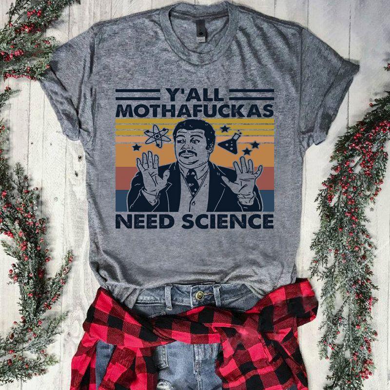 Retro Vintage Neil Degrasse Tyson Y'all Mothafuckas Need Science Women's T-Shirt Grey S-6XL, Cotton T Shirt, Men And Women Shirt