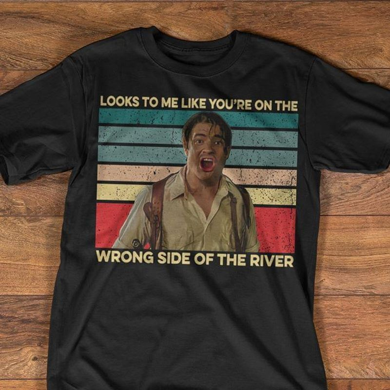 Rick O'Connell Looks To Me Like You're On The Wrong Side Of The River Vintage Dark Heather T Shirt Men And Women S-6XL Cotton