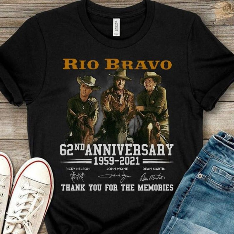 Rio Bravo 62nd Anniversary 1959-2021 Thank You For The Memories Signature Black T Shirt Men And Women S-6XL Cotton