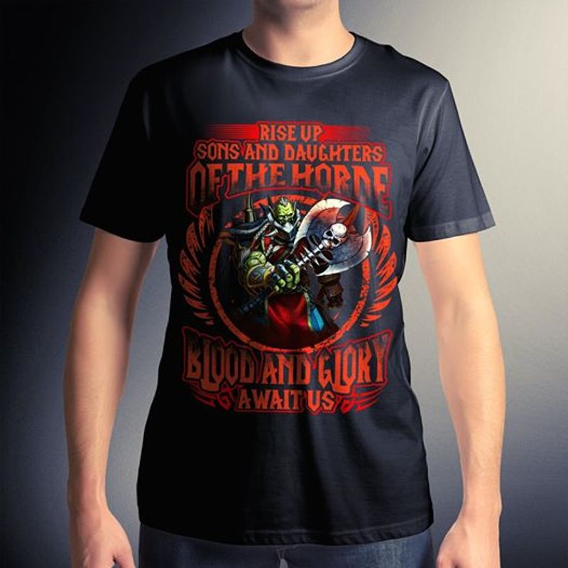 Rise Sons And Daughter Of The Horne Blood And Giory Await Us Tshirt Black A2