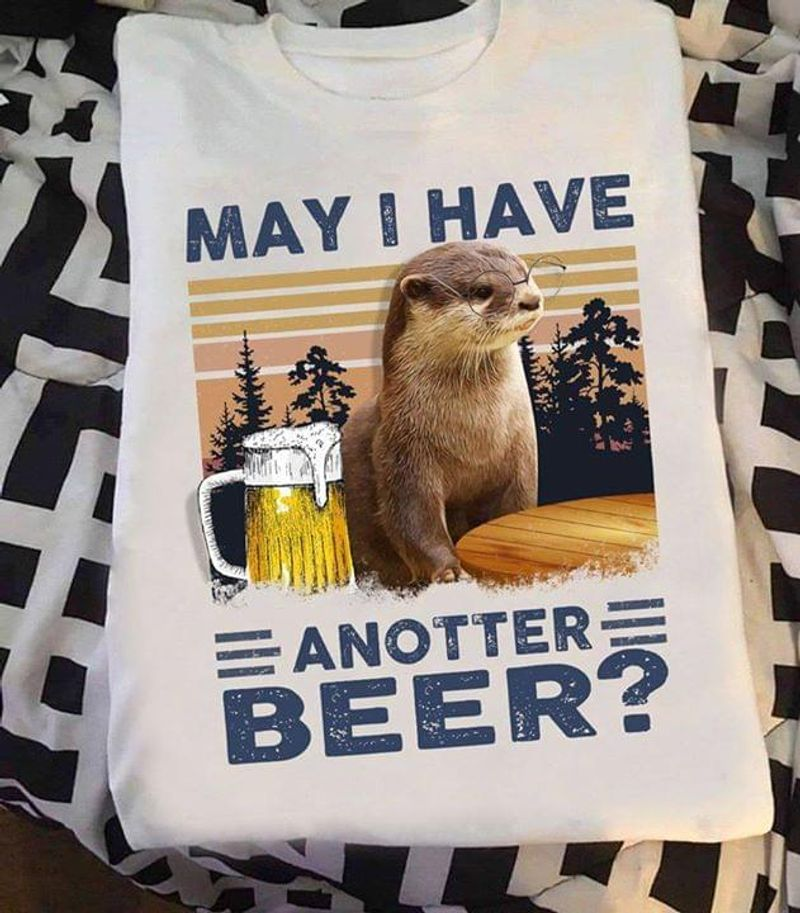 River Otter Wearing Glasses May I Have Another Beer WhiteT Shirt Men/ Woman S-6XL Cotton