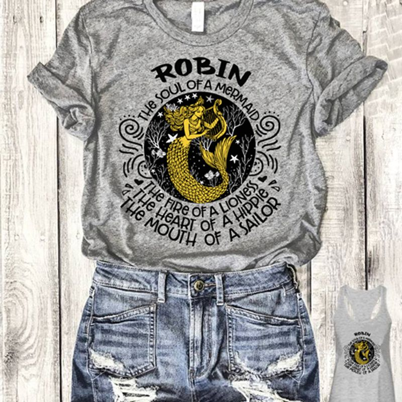 Robin The Soul Of A Mermaid The Fire Of A Lioness The Heart Of A Hippie The Mouth Of A Sailor T-Shirt Grey C2
