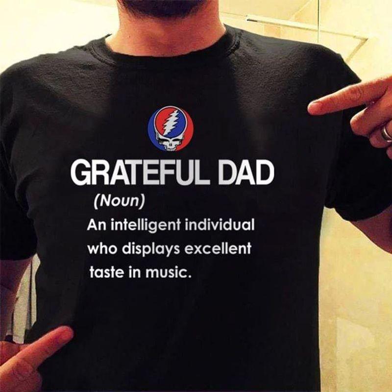 Rock Lover Grateful Dad Mean An Intelligent Individual Black T Shirt Men/ Woman S-6XL Cotton