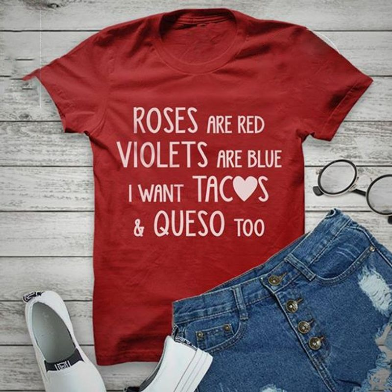 Roses Are Red Violets Are Blue I Want Tacos Queso Too Red T-shirt Red