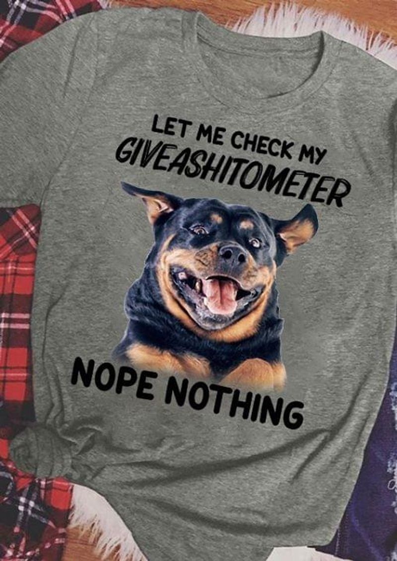 Rottweiler Let Me Check My Giveashitometer Nope Nothing Dark Heather T Shirt Men And Women S-6XL Cotton