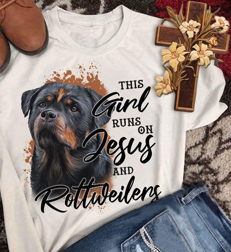 Rottweiler This Girl Runs On Jesus And Rottweiler Believe In God White T Shirt Men And Women S-6XL Cotton