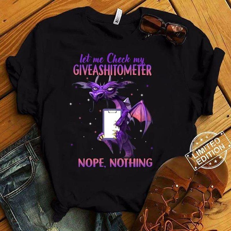 Sarcasm Let Me Check My Giveashitometer Nope Nothing Dragon BlackT Shirt Men/ Woman S-6XL Cotton