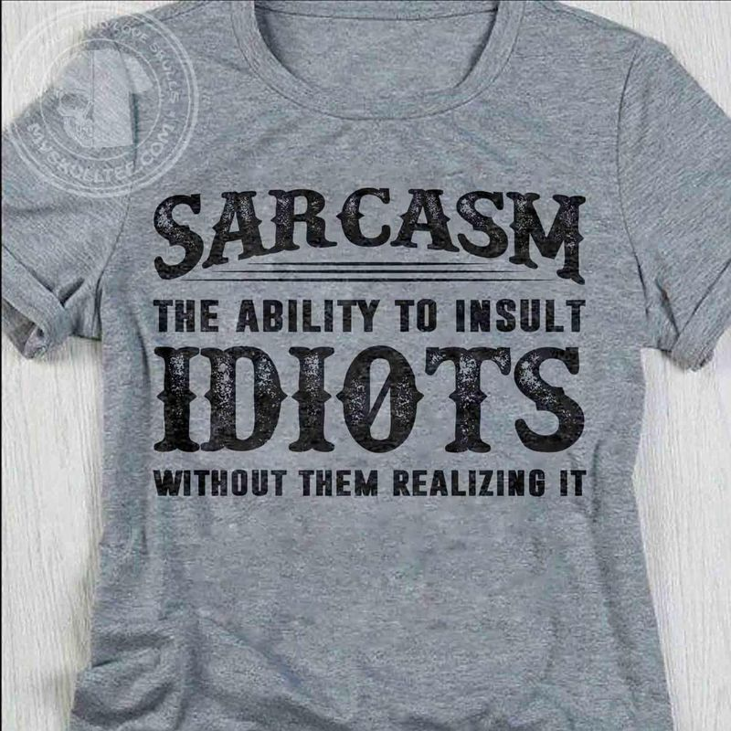 Sarcram The Ability To Insult Idiots Without Them Realizing It Dark Heather T Shirt Men And Women S-6XL Cotton