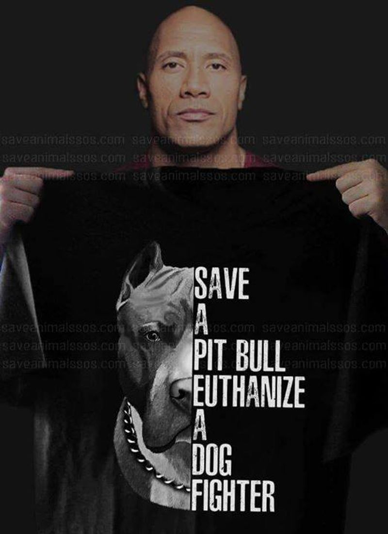 Save A Pit Bull Euthanize A Dog Fighter Tshirt Black A4