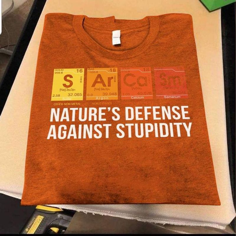 Science Sarcasm Nature's Defense Against Stupidity T-shirt Science Humor Tee Orange T Shirt Men And Women S-6XL Cotton