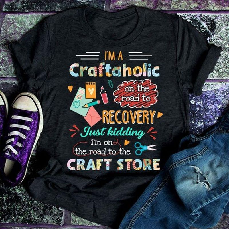 Scrapbooking Lover I'm A Craftaholic On The Road To Recovery Black T Shirt Men/ Woman S-6XL Cotton