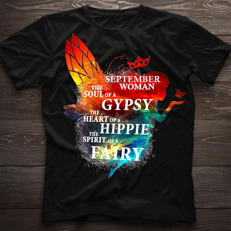 September Woman The Soul Of A Gypsy The Heart Of A Hippie The Spirit Of A Fairy T-shirt Black A4