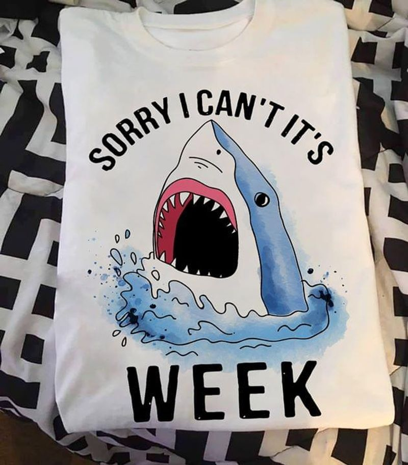 Shark Sorry I Can't It's Week T-Shirt Funny Summer Shark Gift White White T Shirt Men And Women S-6XL Cotton