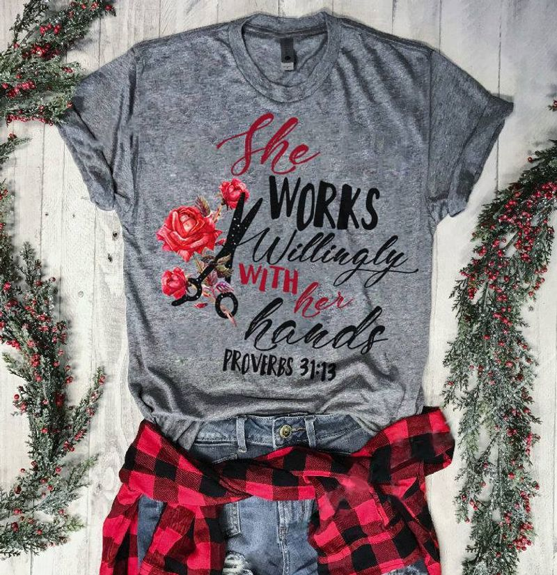 She Works Willingly With Handas Proverbs 31  T Shirt Grey B1