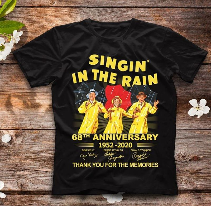 Singin In The Rain Lovers 68th Anniversary 1952 2020 Signature Thank You For The Memories Black T Shirt Men And Women S-6xl Cotton
