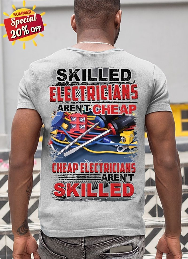 Skilled Electrican Arent Cheap Cheap Electircans Arent Skilled T Shirt White B1
