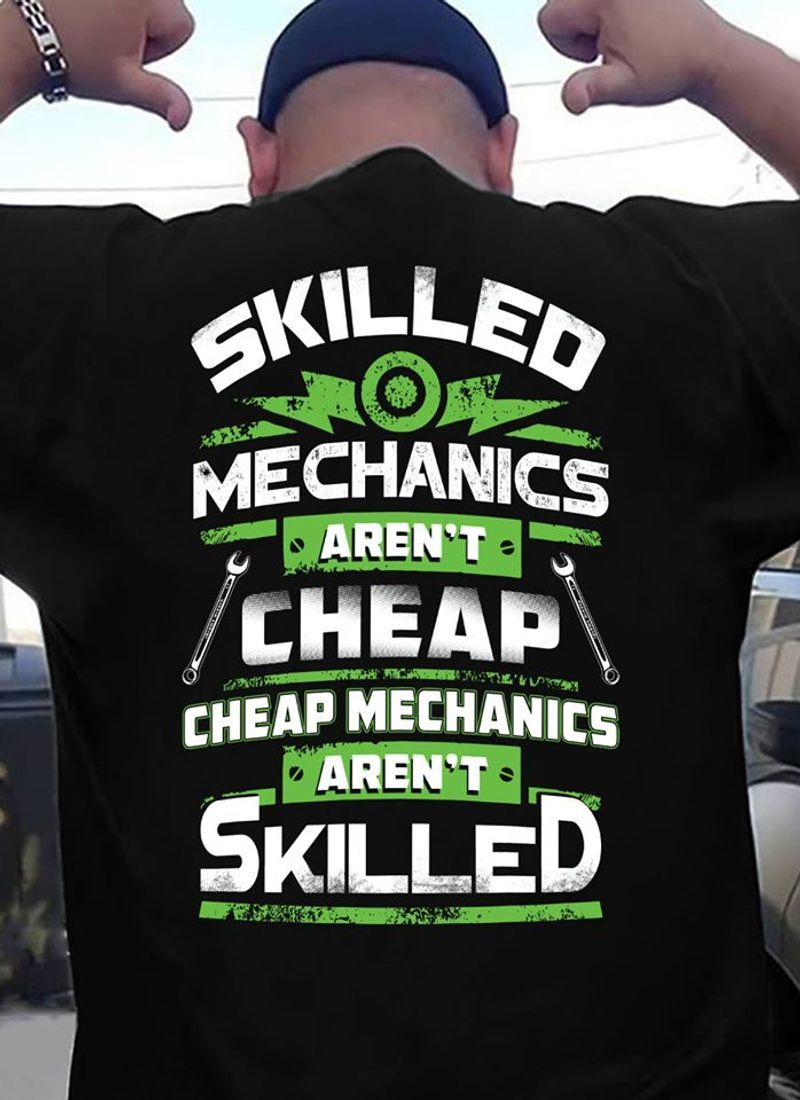 Skilled Mechanics Arent Cheap Cheap Mechanics Arent Skilled T Shirt Black B4