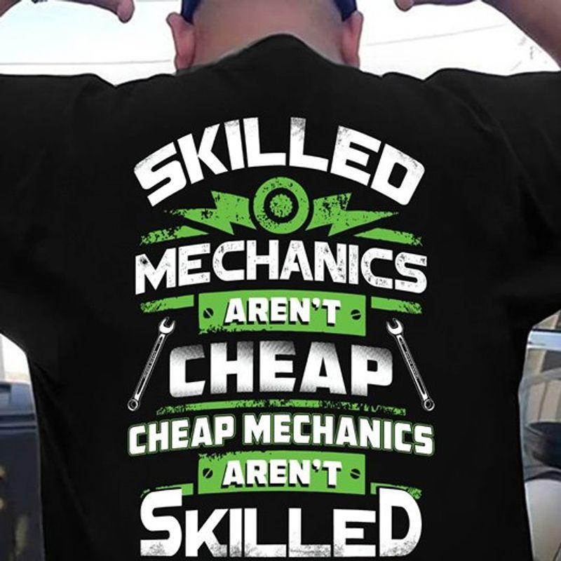 Skilled Mechanics Arent Cheap Cheap Mechanics Arent Skilled T-shirt Black B5