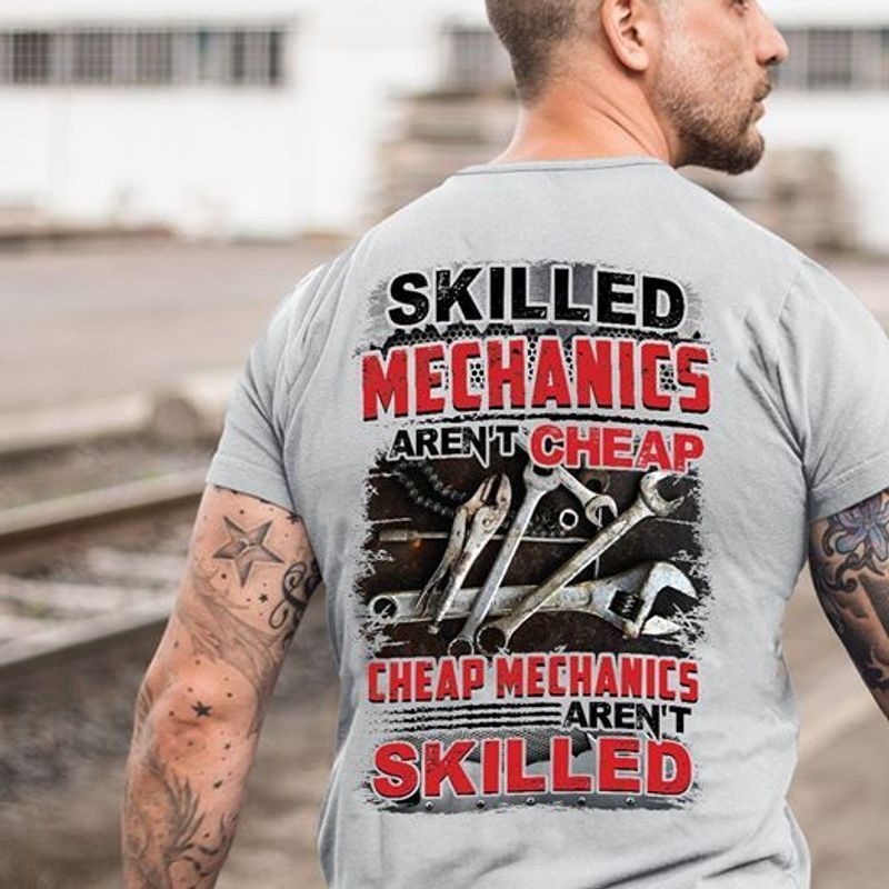 Skilled Mechanics Arent Cheap Cheap Mechanics Arent Skilled T Shirt Grey A3