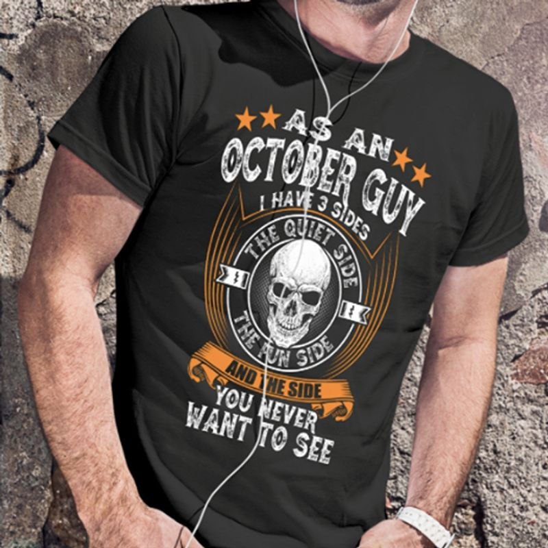 Skull As An October Guy I Have 3 Sides The Quiet Side T-shirt Black A5