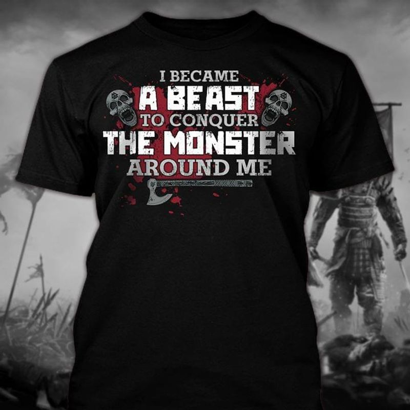 Skull Death I Became A Beast To Conquer The Monster Around Me Black T Shirt Men And Women S-6XL Cotton