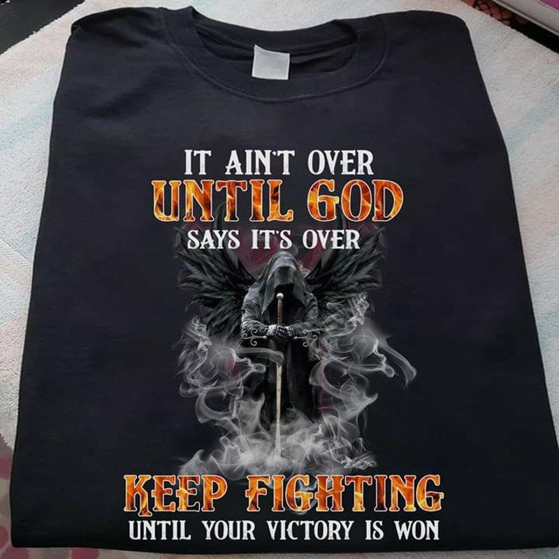 Skull It Ain't Over Until God Says It's Over Keep Fighting T Shirt Men/ Woman S-6XL Cotton