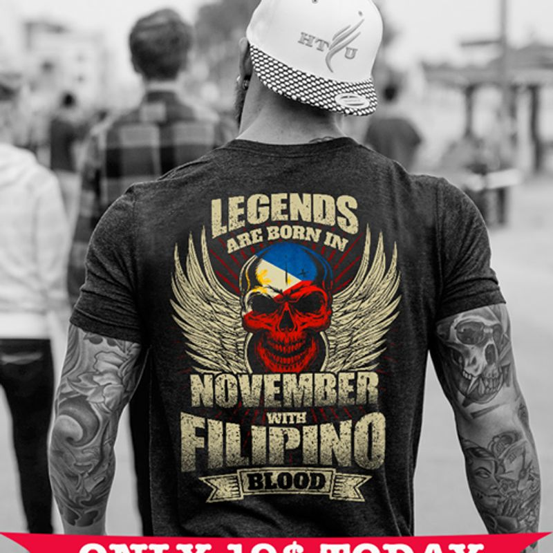 Skull Legends Are Born In November With Filipino Blood T-shirt Black B4