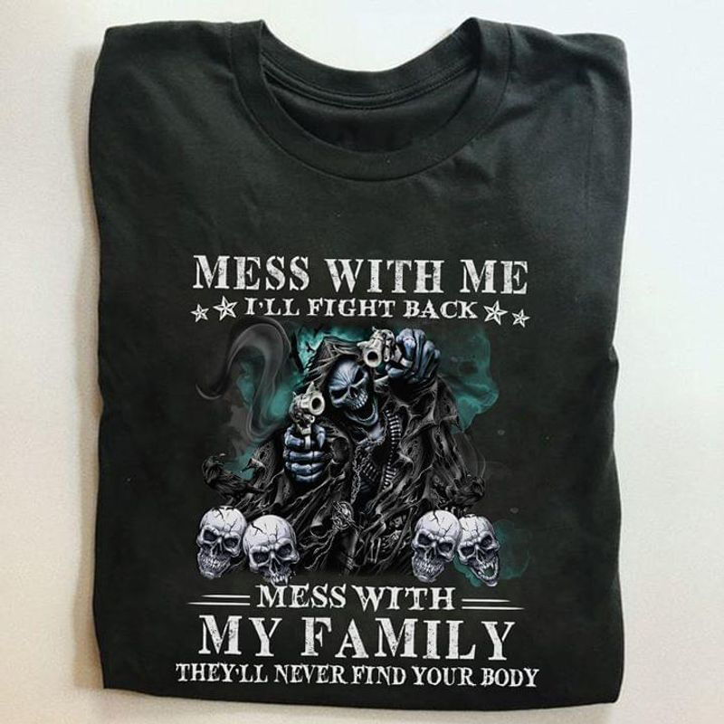 Skull Mess With Me I'll Fight Back T Shirt Men/ Woman S-6XL Cotton