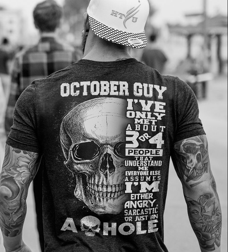 Skull October Guy I Have Only Met About 3 Or 4 People That Understand Me I Am Either Angry  T-shirt Black C2
