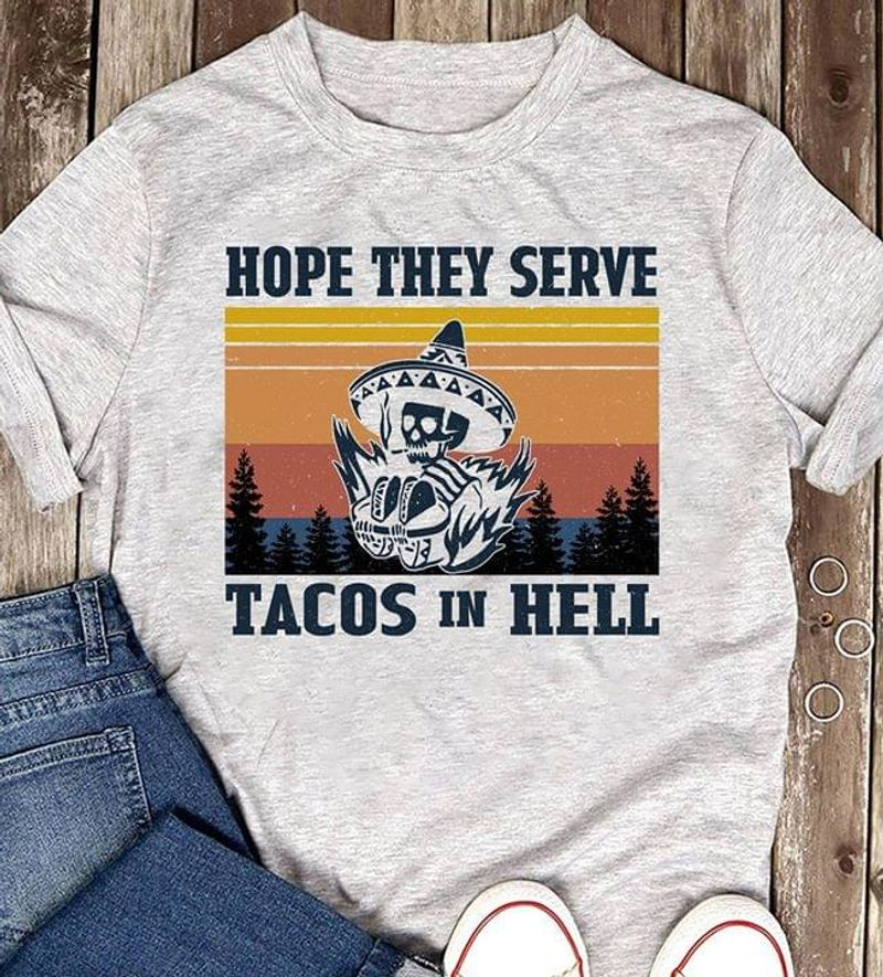 Skull Sombrero Mexico Hat Hope They Serve Tacos In Hell T Shirt Men And Women S-6XL Cotton