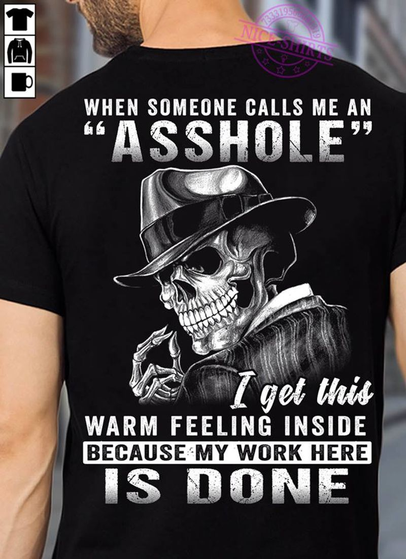 Skull When Someone Calls Me An Asshole I Get This Warm Feeling Inside T Shirt Black A3