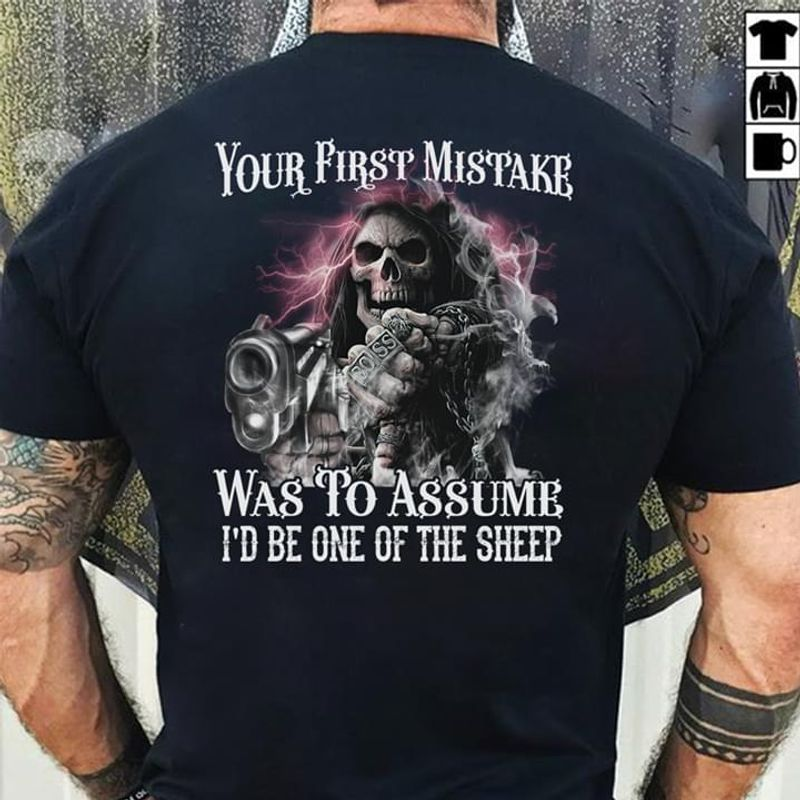 Skull Your First Mistake Was To Assume I'd Be One Of The Sheep T Shirt Men/ Woman S-6XL Cotton