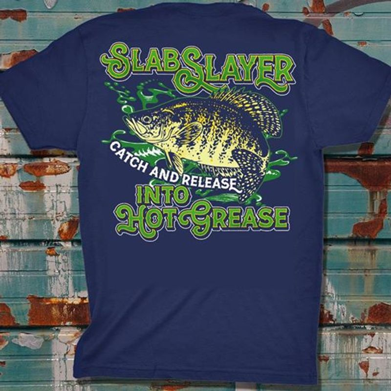 Slab Slayer Catch And Release Into Hot Grease T-Shirt Navy B7