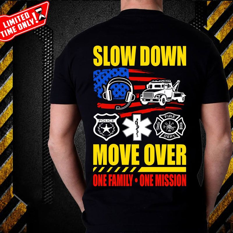 Slow Down Move Over One Family One Mission T-shirt Black A5