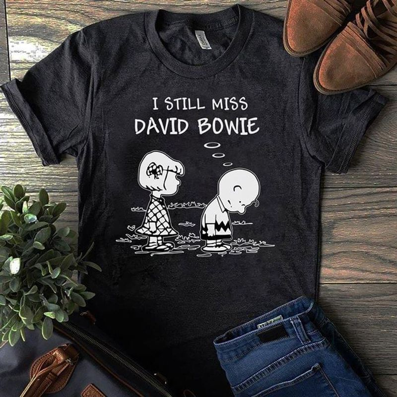 Sn00py And Friend Shirt I Still Miss David Bowie Black T Shirt Men And Women S-6XL Cotton