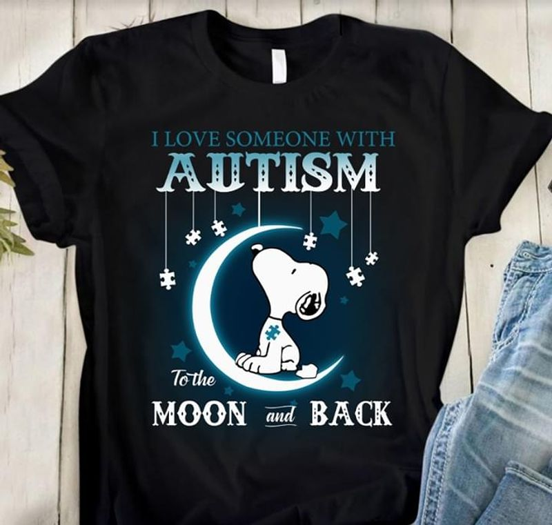 Sn00py I Love Someone With Autism To The Moon And Back Autism Awareness Black T Shirt Men And Women S-6XL Cotton