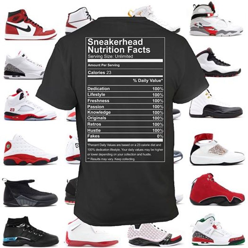 Sneakerhead Nutrition Facts Serving Size Unlimited Daily Value  T Shirt Black B4