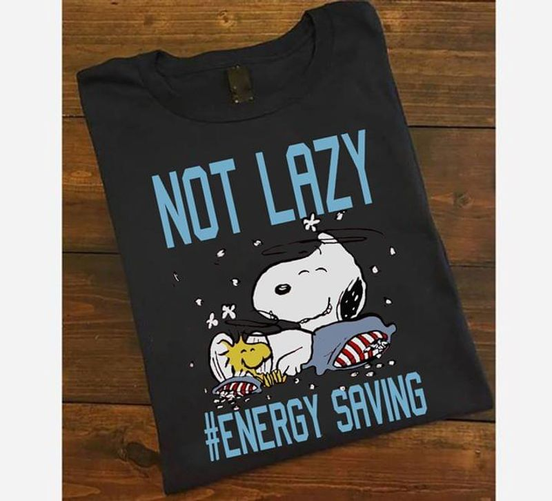 Snoopy And Friends T Shirt Snoopy Not Lazy Energy Saving Funny Shirt Black T Shirt Men And Women S-6XL Cotton