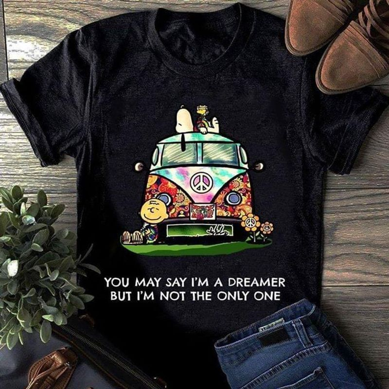 Snoopy And Friends You May Say I'm A Dreamer But I'm Not The Only One Black T Shirt Men/ Woman S-6XL Cotton