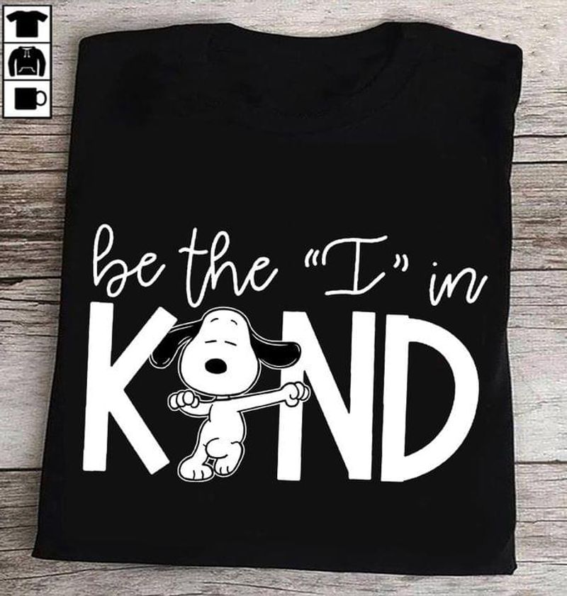 Snoopy Be The I In Kind Tee Funny Snoopy Art Printed Awesome Design Black T Shirt Men And Women S-6XL Cotton