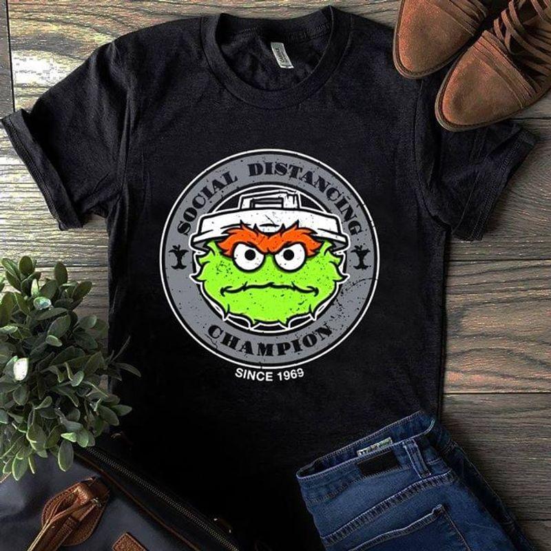 Social Distancing Champion Sesame Street Oscar The Grouch Face Black T Shirt Men And Women S-6XL Cotton