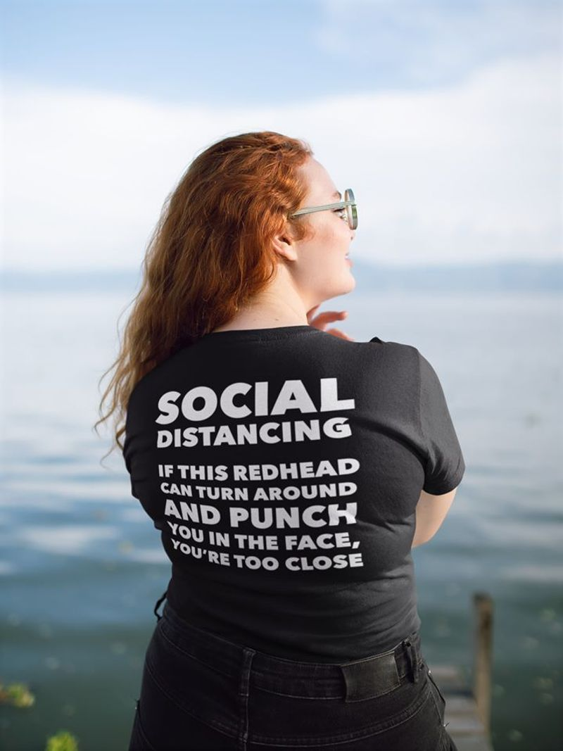 Social Distancing If This Redhead Can Turn Around And Punch T Shirt Black A8