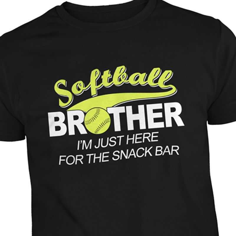 Softball Brother Im Just Here For The Snack Bar T Shirt Black A8