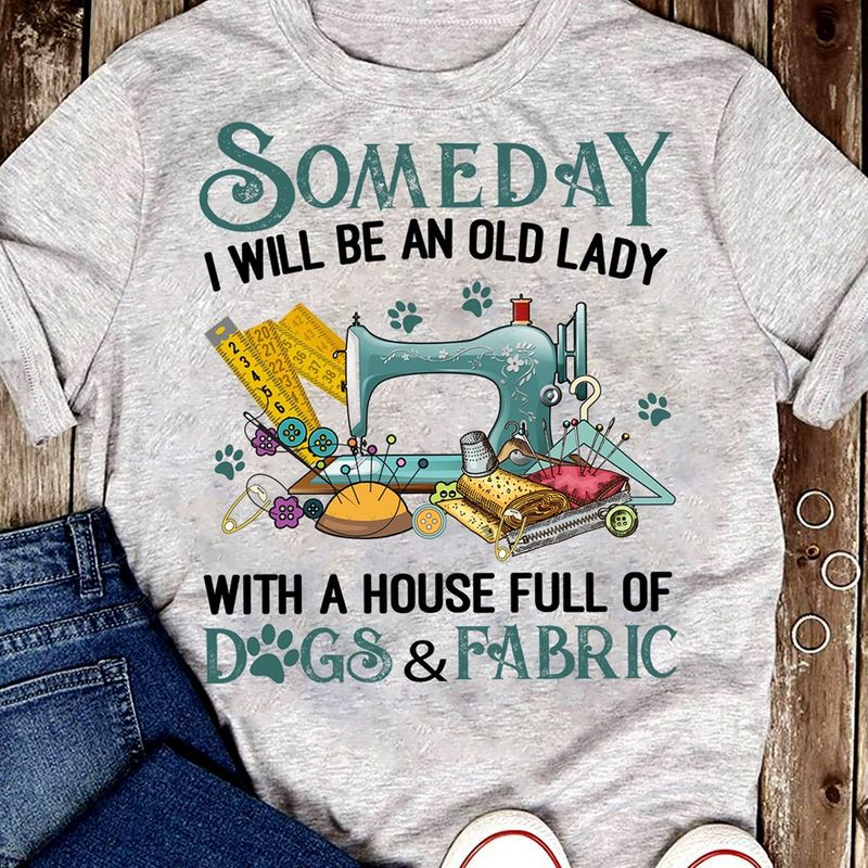 Someday I Will Be An Old Lady With A House Full Of Dogs And Fabric T-Shirt Grey A8