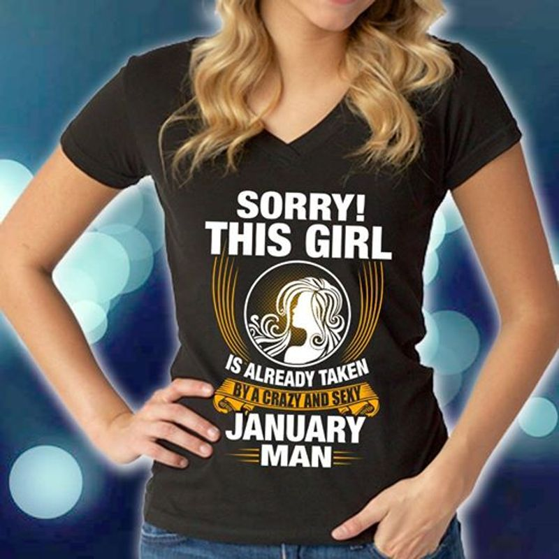 Sorry This Girl Is Already Taken By A Crazy And Sexy January Man T-shirt Black B7
