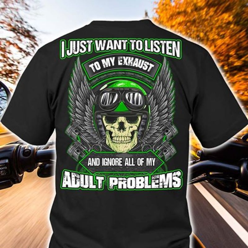 St Want To Listen To My Exhaust And Ignore All Of My Adult Problems T-Shirt Black A5