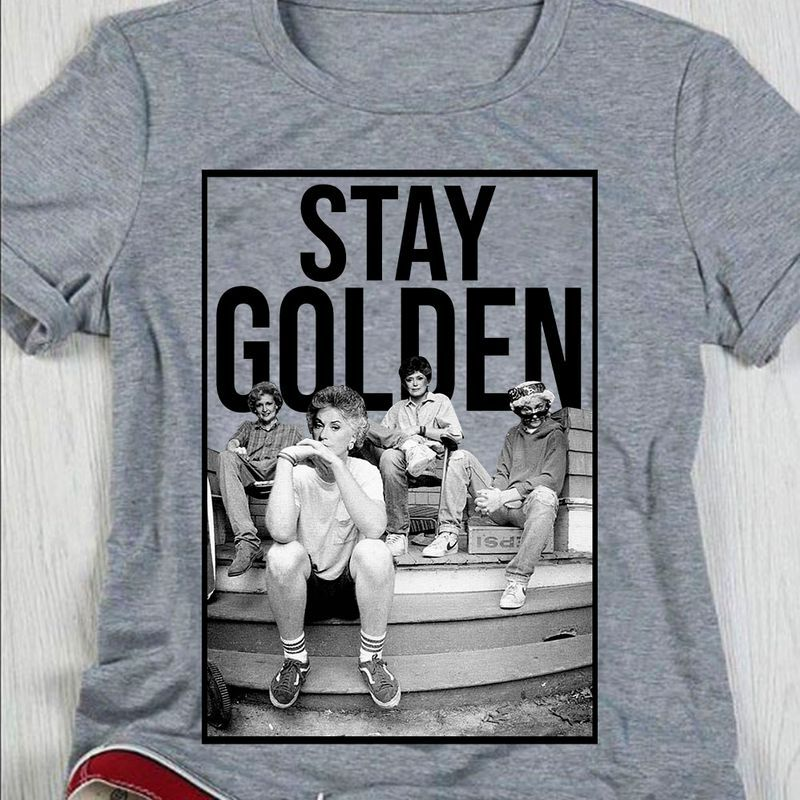 Stay Golden Characters Seating Awesome Gift For Girlfriend Wearing At Home Grey Shirt