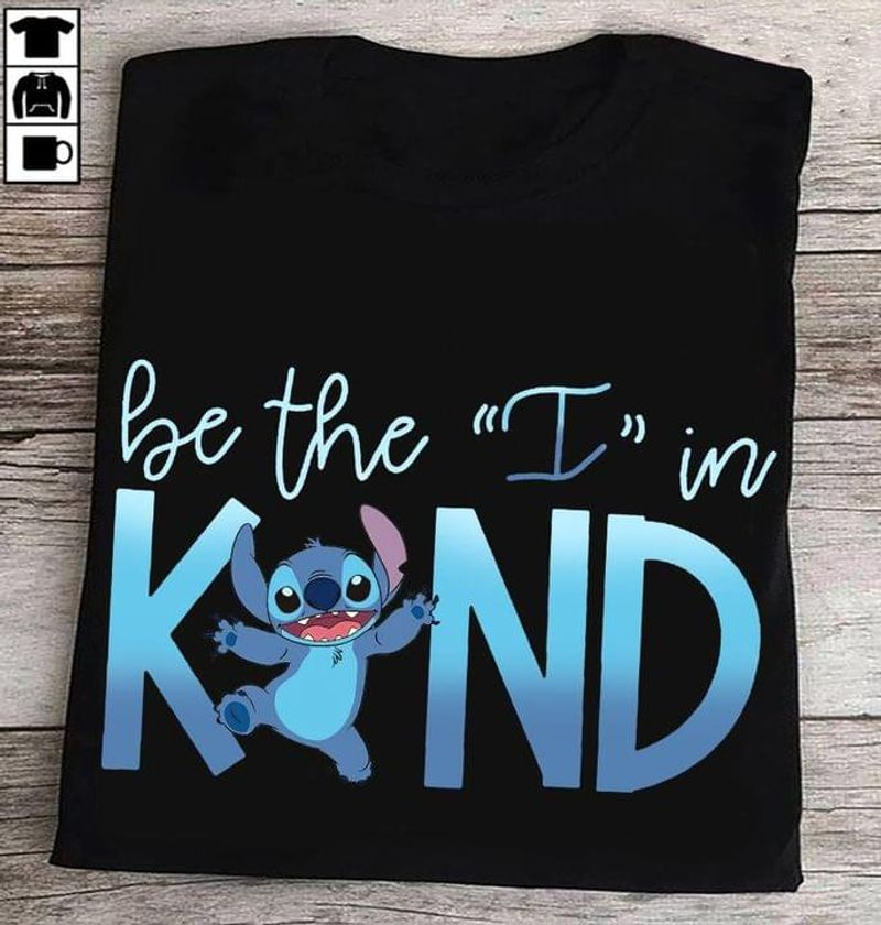 Stitch And Lilo Shirt Stitch Lover Gift Tee Be The I In Kind Quote Black T Shirt Men And Women S-6XL Cotton